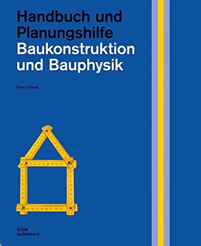 Baukonstruktion und Bauphysik: Handbuch und Planungshilfe