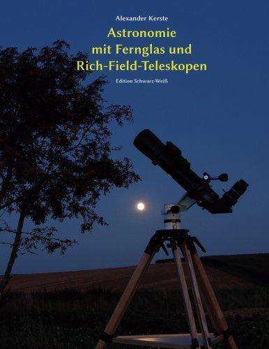 Astronomie mit Fernglas und Rich-Field-Teleskopen: Edition Schwarz-Weiß