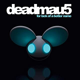 For Lack of a Better Name by Deadmau5 (B002KKCFCE) | Amazon price tracker / tracking, Amazon price history charts, Amazon price watches, Amazon price drop alerts