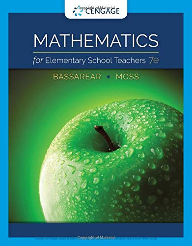 Compare Textbook Prices for Mathematics for Elementary School Teachers 7 Edition ISBN 9781337629966 by Bassarear, Tom,Moss, Meg