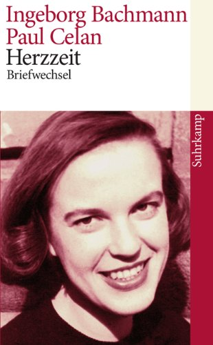 Herzzeit: Ingeborg Bachmann – Paul Celan. Der Briefwechsel (suhrkamp taschenbuch)