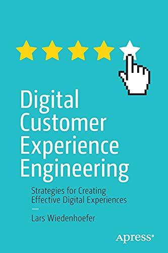 Digital Customer Experience Engineering: Strategies for Creating Effective Digital Experiences