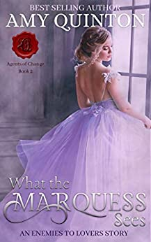 What the Marquess Sees (Agents of Change Book 2) by [Amy Quinton]