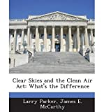Clear Skies and the Clean Air ACT: What's the Difference (Paperback) - Common