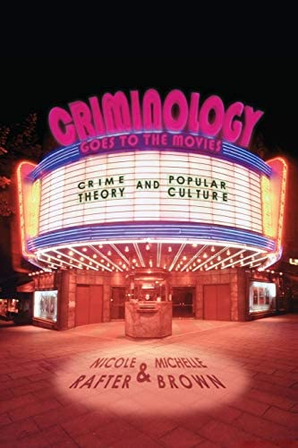 Criminology Goes to the Movies Crime Theory and Popular Culture product image