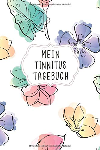 Mein Tinnitus Tagebuch: Halte mit diesem schicken Notizbuch deinen Kampf gegen das Piepen nach einem Hörsturz im Ohr in der Therapie und den erlebten Alltagserinnerungen fest