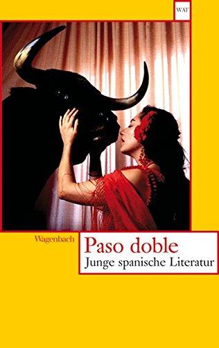 Paso doble: Junge spanische Literatur (Wagenbachs andere Taschenbücher)