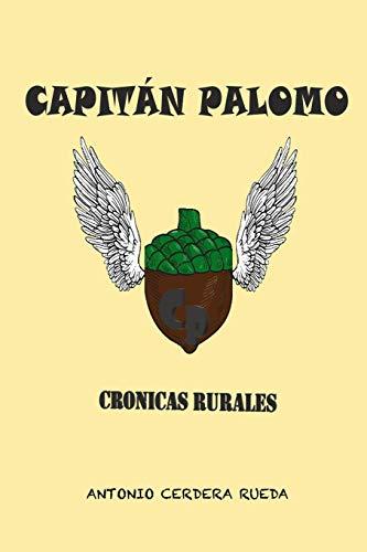 Capitán Palomo, crónicas rurales