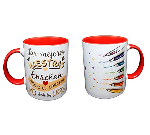 Taza Color Frase Las Mejores MAESTRAS ENSEÑAN Desde EL CORAZÓN NO Desde LOS Libros Regalo para Profesora. Regalo para Maestra