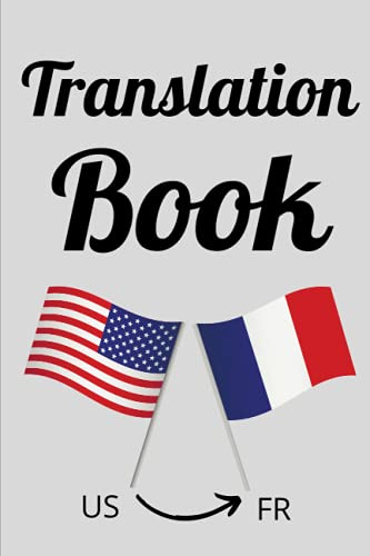 French translation of words, French translation book - Translate English to French, French translator 100 Common Words For Travel, School, Work - Easy words in French, French translator