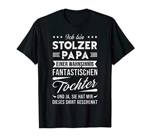 Herren Ich bin stolzer Papa einer wahnsinnig fantastischen Tochter T-Shirt