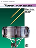 Yamaha Band Student, Book 3: Percussion - Snare Drum, Bass Drum & Accessories (Yamaha Band Method)