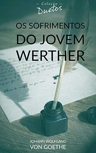 Os Sofrimentos do Jovem Werther (Coleção Duetos)