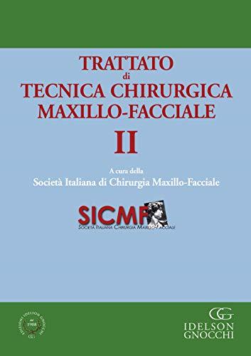 Trattato di tecnica chirurgica maxillo-facciale. Con app (Vol. 2)