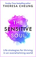 The Sensitive Soul: Life strategies for thriving in an overwhelming world (English Edition)