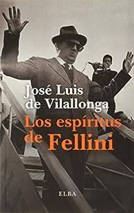 Los espíritus de Fellini par José Luis de Vilallonga