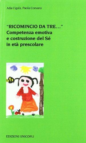 «Ricomincio da tre...». Competenza emotiva e costruzione del Sé in età prescolare
