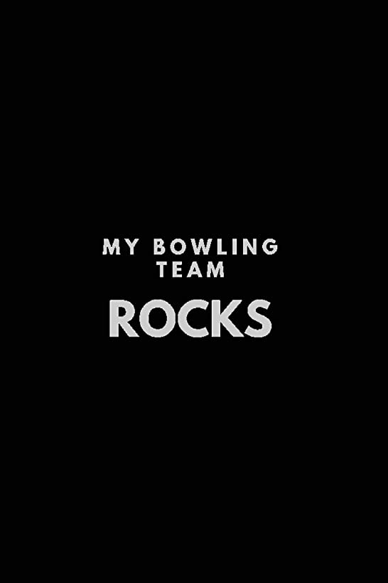 My Bowling Team Rocks: Blank Journal and Bowling Notebook, Lined Pages, For Work or Home, To Do List, Log Book, Planning, Strategy and Skills, Team Tracking, Black