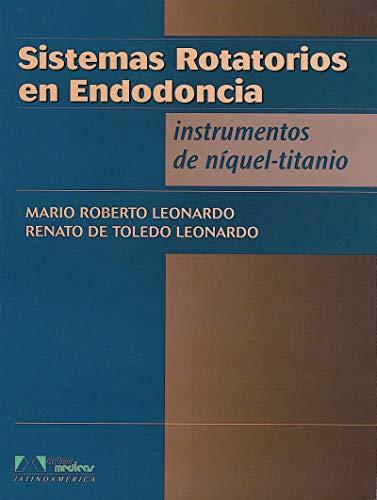 Sistemas Rotatorios En Endodoncia Instrumentos De Níquel-Ti