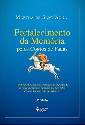 Fortalecimento da memória pelos contos de fadas: Terapêutica visando à otimização da capacidade de reserva cognitiva para uso dos pacientes, de suas famílias e de profissionais