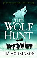 The Wolf Hunt (The Whale Road Chronicles)