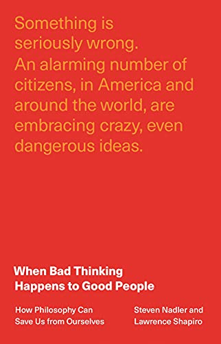 Compare Textbook Prices for When Bad Thinking Happens to Good People: How Philosophy Can Save Us from Ourselves  ISBN 9780691212760 by Nadler, Steven,Shapiro, Lawrence