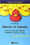 Educar el talento: Guía para desarrollar nuevas habilidades en jóvenes y niños