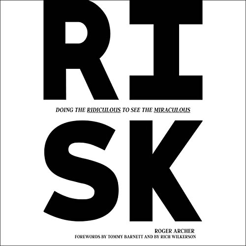 Risk: Doing the Ridiculous to See the Miraculous audiobook cover art