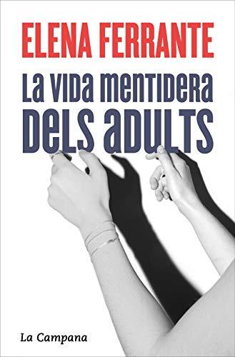 La vida mentidera dels adults (Catalan Edition)