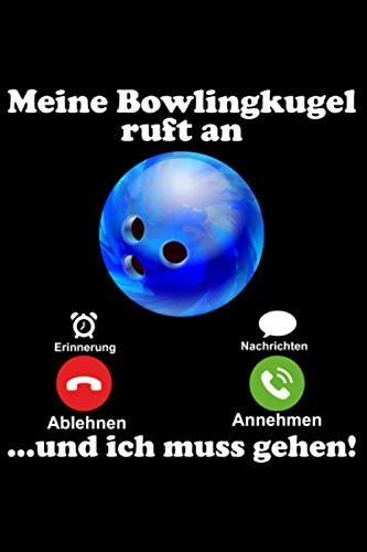 Bowling Meine Bowlingkugel ruft an und ich muss gehen Bowler: DIN A5 Liniert 120 Seiten / 60 Blätter Notizbuch Notizheft Notiz-BlockGeschenk für Bowling Bowlen Bowler Verein Vatertag