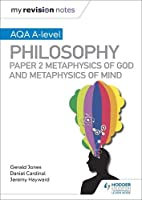 My Revision Notes: AQA A-level Philosophy Paper 2 Metaphysics of God and Metaphysics of mind