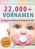 Vornamen: Babynamen-Buch mit 22.000+ Vornamen für Mädchen, Vornamen für Jungen, Trendigsten und Beliebtesten Babynamen 2021