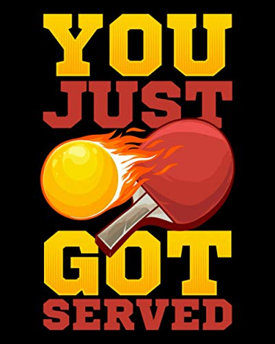 You Just Got Served: You Just Got Served Ping Pong Serve Table Tennis Paddle 2021-2022 Weekly Planner & Gratitude Journal (120 Pages, 8