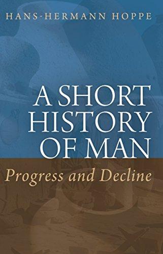 A Short History of Man: Progress and Decline (English Edition)