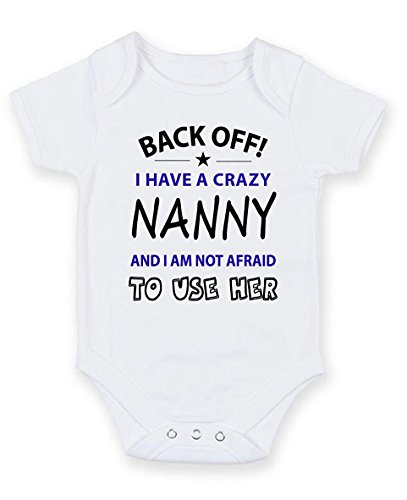 Cheyan Back Off I Have A Crazy Nanny - Personalised Baby Boy Girl Unisex Short Sleeve Bodysuit 9-12 Months White