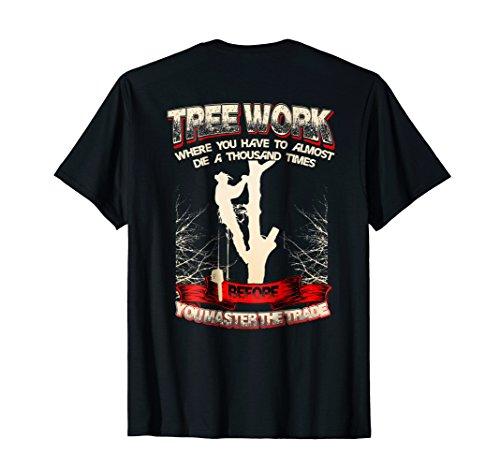 Mens Tree Climber Arborist Shirt Gift T-Shirt