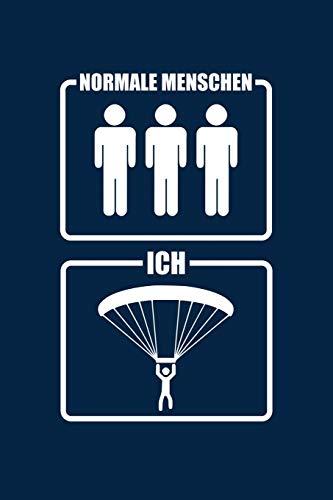 Normale Menschen Ich: Notizbuch für Paragliding Gleitschirm-Fliegen Paraglider A5 dotted Punktraster Bullet Journal