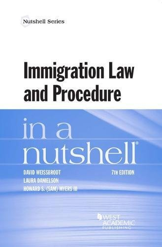 Compare Textbook Prices for Immigration Law and Procedure in a Nutshell Nutshells 7 Edition ISBN 9781683288985 by Weissbrodt, David,Danielson, Laura,Myers, Howard