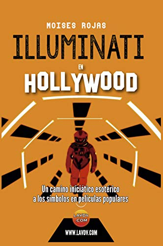 Illuminati en Hollywood: Hollywood Oculto (2ª parte) (Series Illuminati nº 8)