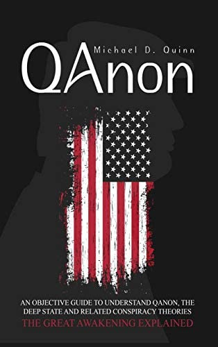 Qanon An Objective Guide to Understand QAnon The Deep State and Related Conspiracy Theories product image