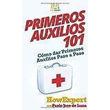 Primeros Auxilios 101: Cómo dar Primeros...