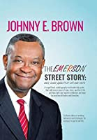 The Emerson Street Story: Race, Class, Quality of Life and Faith: in Business, Money, Politics, School, and More