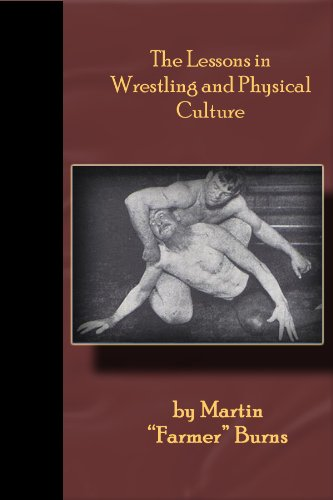 The Lessons in Wrestling and Physical Culture - Grappling, Wrestling, Submission!! (English Edition)