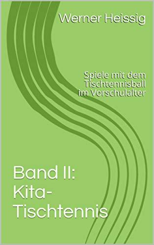 Buy Discount Band II: Kita-Tischtennis: Spiele mit dem Tischtennisball im Vorschulalter (German Edit...