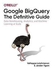 Image of Google BigQuery: The. Brand catalog list of O'Reilly Media.