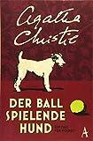 Der Ball spielende Hund: Ein Fall für Poirot (Hercule Poirot) - Agatha Christie