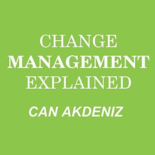 Change Management Explained audiobook cover art