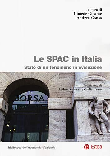 Le SPAC in Italia. Stato di un fenomeno in evoluzione (Biblioteca dell'economia d'azienda)