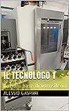 IL TECNOLOGO 1: nozioni base di utensileria