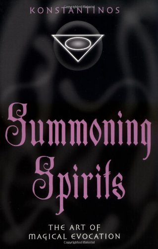 Summoning Spirits: The Art of Magical Evocation (Llewellyn's Practical Magick)